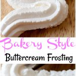 Easy to make bakery style homemade buttercream frosting, never buy store bought frosting again with this homemade frosting recipe. Homemade buttercream is perfect for making cakes. BUttercream frosting tastes just like a bakery!