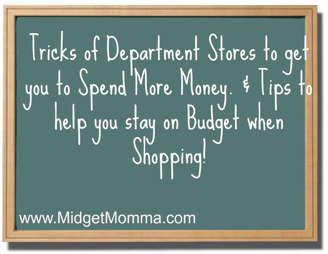 Tricks of Department Stores to get you to Spend More Money & Tips for you to Stay on Budget!