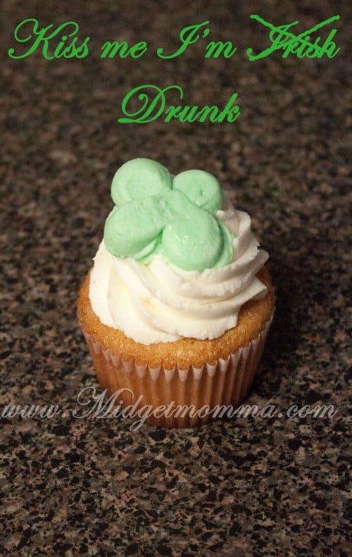 Kiss me I'm Irish cupcakes …. Made with Bailey's Irish cream Frosting!