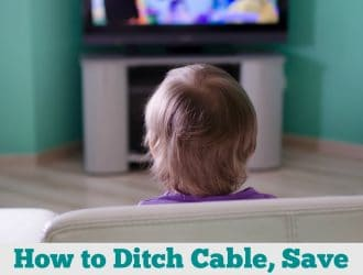 31 Ways to Save $100 or More Per Year: How To Save Money Using Streaming TV shows and Movies instead of Cable (Day 18)