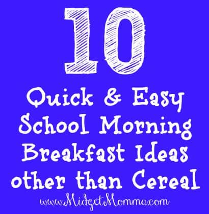 10 Quick and Easy School Morning Breakfast Ideas other than Cereal