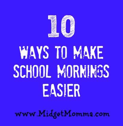 10 Ways to Make School Mornings Easier