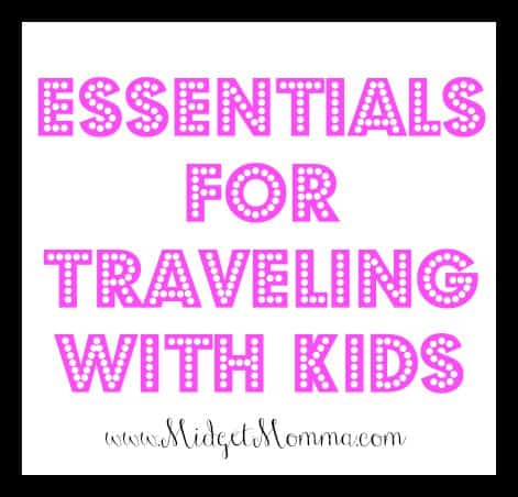 Essentials for Traveling with Kids