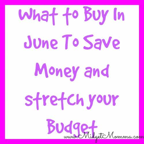 What to Buy in June to Save Money and Stretch your Budget