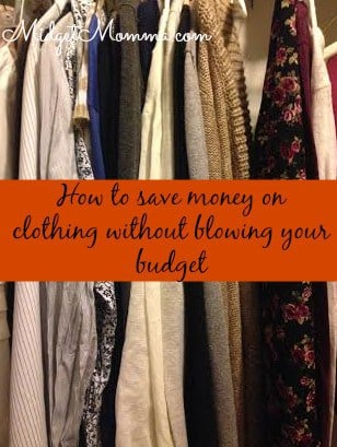 how to save money on clothing with out blowing your budget