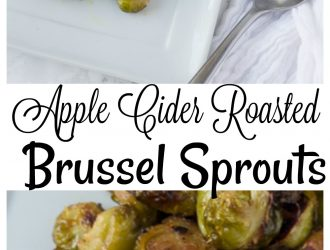 Apple Cider Roasted Brussel Sprouts