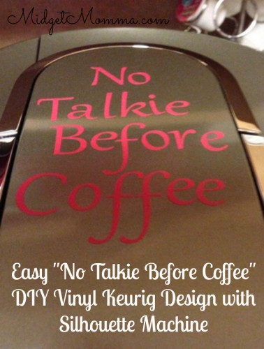 Easy No Talkie Before Coffee DIY Vinyl Keurig Design with Silhouette Machine
