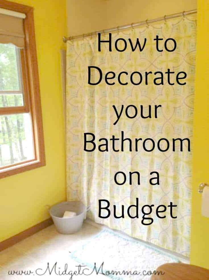 How to decorate your bathroom on a budget for Decorating bathroom ideas on a budget