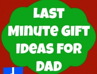 Last Minute Gift Ideas for Dad