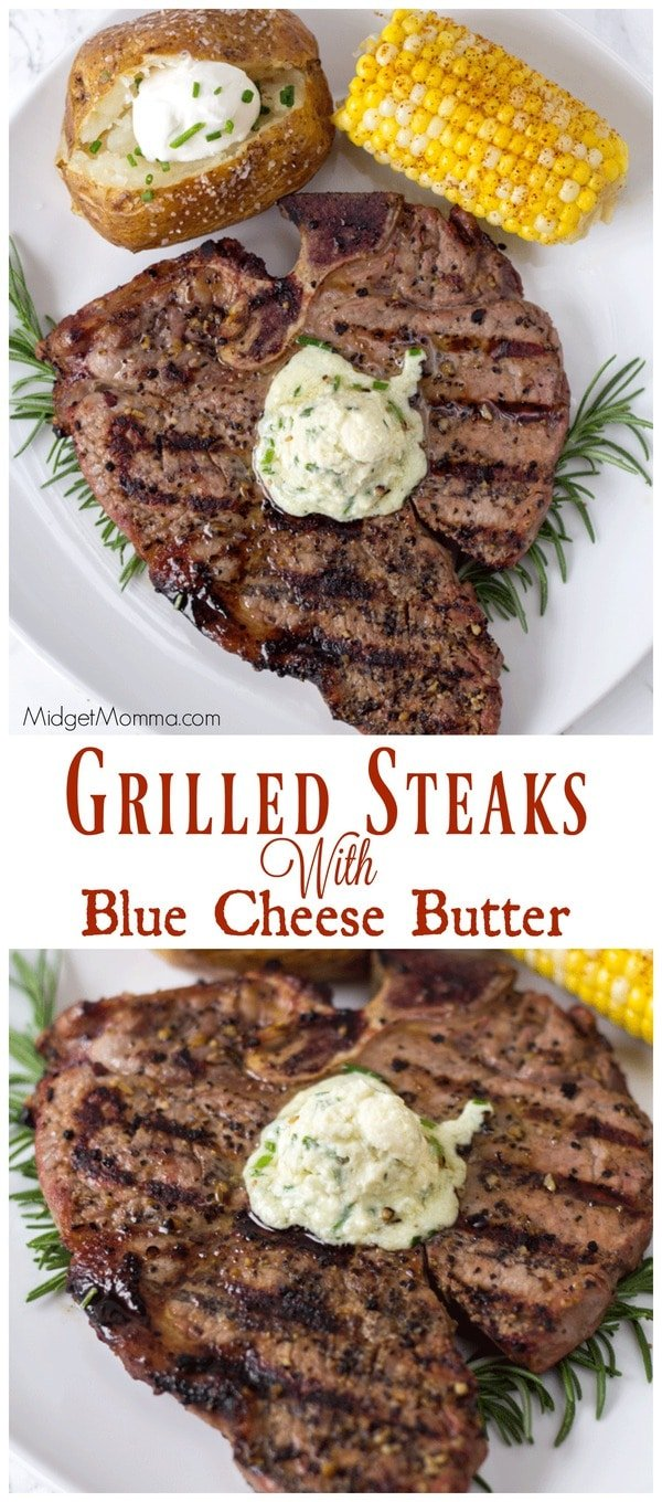 Grilled Steaks With Blue Cheese Butter • MidgetMomma