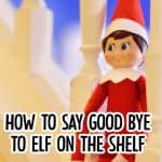 HOW TO SAY GOOD BYE TO ELF