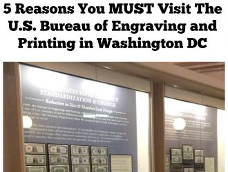 5 Reasons The U.S. Bureau of Engraving and Printing Is a MUST See in Washington DC