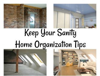 Keep Your Sanity Home Organizing Tips