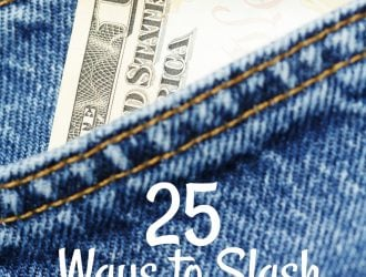 31 Ways to Save $100 or more Per Year: 25 Ways to Slash Your Spending! (Day 28)