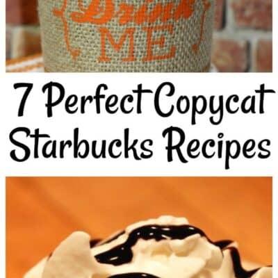 7 Perfect Starbucks Copycat Recipes