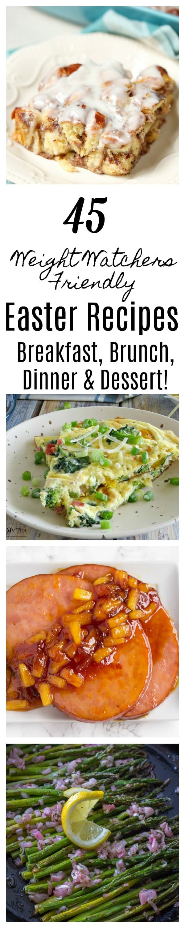 Easter Recipes - 45 Weight Watchers Friendly Easter Recipes to make your Easters Meals amazing while staying on plan with Weight Watchers! #Easter#WeightWatchers #WeightWatchersRecipes #EasterDinner #easterBrunch #EasterBreakfast #EasterDessert