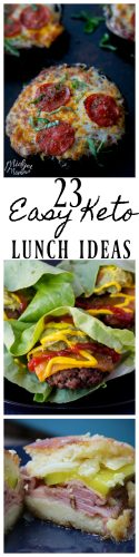 23 Easy Keto Lunch Ideas- Easy and super tasty lunch ideas that are keto friendly. #EasyKeto #keto #KetoLunch #KetoRecipes