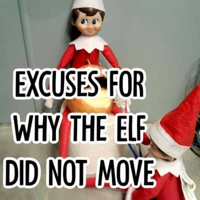 excuses for why the elf did not move
