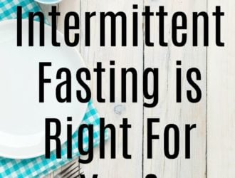 Is Intermittent Fasting is Right For You?