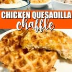 Keto Chicken Quesadilla Chaffle